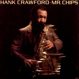 Hank Crawford ‎– Mr. Chips Plak