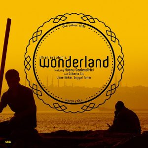 İlhan Erşahin's Wonderland Featuring Husnu Senlendirici And Gilberto Gil, Jane Birkin, Seyyal Taner – The Other Side Plak