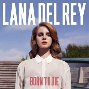Lana Del Rey – Born To Die Plak
