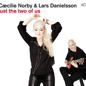 Cæcilie Norby & Lars Danielsson Plak