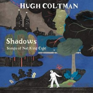 Hugh Coltman ‎– Shadows Songs Of Nat King Cole Plak