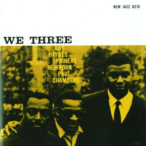 Roy Haynes With Phineas Newborn* | Paul Chambers (3) ‎– We Three Plak
