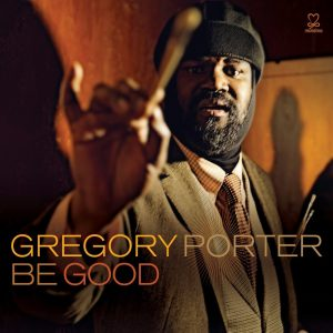 Gregory Porter ‎– Be Good Plak