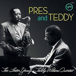 The Lester Young-Teddy Wilson Quartet ‎– Pres And Teddy Plak