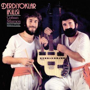Derdiyoklar İkilisi – Çoban Mamoş - Disco Folk Plak