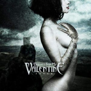 Bullet For My Valentine ‎– Fever Plak