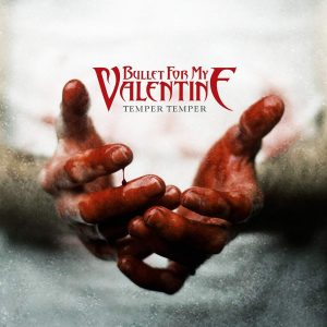 Bullet For My Valentine – Temper Temper Plak