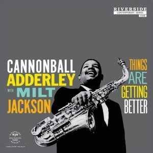 Cannonball Adderley With Milt Jackson – Things Are Getting Better Plak