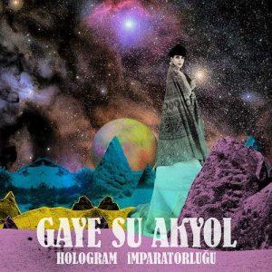 Gaye Su Akyol Hologram İmparatorluğu - Plak