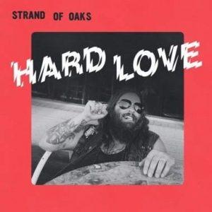 Strand Of Oaks - Hard Love (Indie Exclusive Swirl Green Vinyl)
