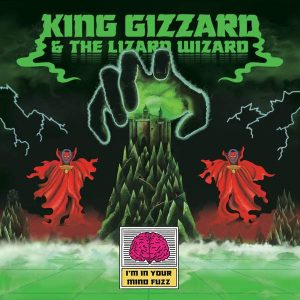 King Gizzard And The Lizard Wizard I'm In Your Mind Fuzz - Plak