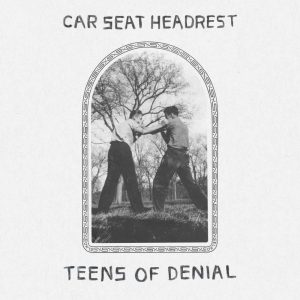 Car Seat Headrest Teens Of Denial - Plak