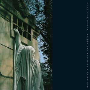 Dead Can Dance Within The Realm Of A Dying Sun - Plak