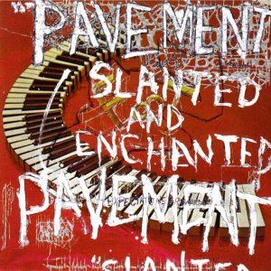 Pavement Slanted And Enchanted - Plak