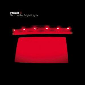 Interpol Turn On The Bright Lights - Plak