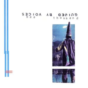 Guided By Voices Bee Thousand - Plak