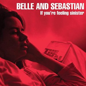 Belle And Sebastian If You're Feeling Sinister - Plak
