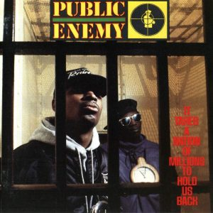 Public Enemy It Takes a Nation of Millions to Hold Us Back - Plak