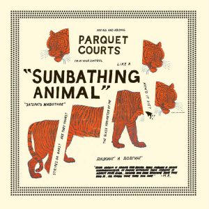 Parquet Courts Sunbathing Animals - Plak