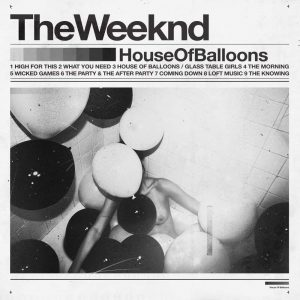 The Weeknd House of Balloons - Plak