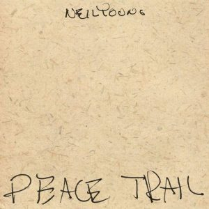 Neil Young Peace Trail - Plak
