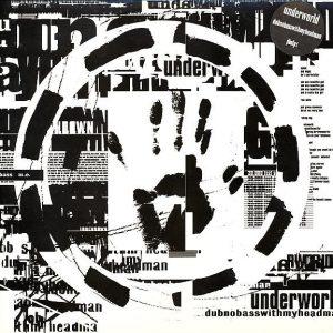 Underworld Dubnobasswithmyheadman - Plak