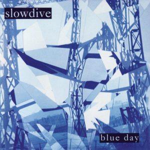 Slowdive  Blue Day - Plak