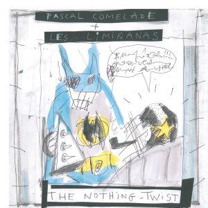 Pascal Comelade Les Limiñanas  The Nothing Twist - Plak