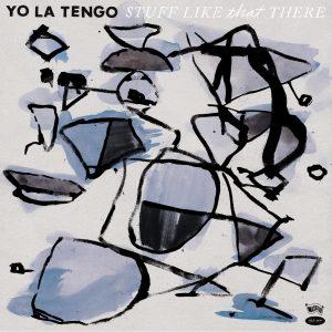 Yo La Tengo  Stuff Like That There - Plak