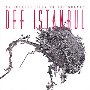 Off Istanbul An Introduction To The Sounds - Plak