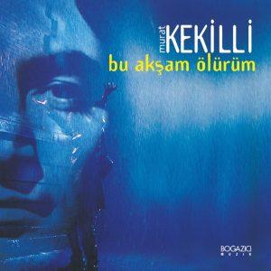 Murat Kekilli - Bu Akşam Ölürüm (Plak)