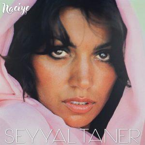 Seyyal Taner Naciye - Plak