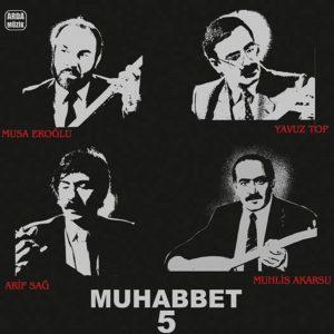 Muhabbet 5 - Musa Eroğlu,Yavuz Top,Arif Sağ,Muhlis Akarsu - Plak