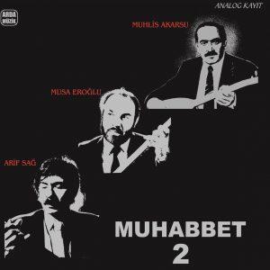 Muhlis Akarsu, Musa Eroğlu, Arif Sağ - Muhabbet 2 - Plak