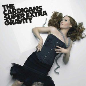 Cardigans Super Extra Gravity Plak