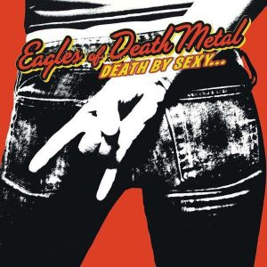 Eagles of Death Metal Death By Sexy (Limited) Plak