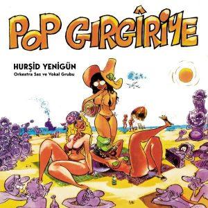 Hurşid Yenigün Pop Gırgıriye Plak