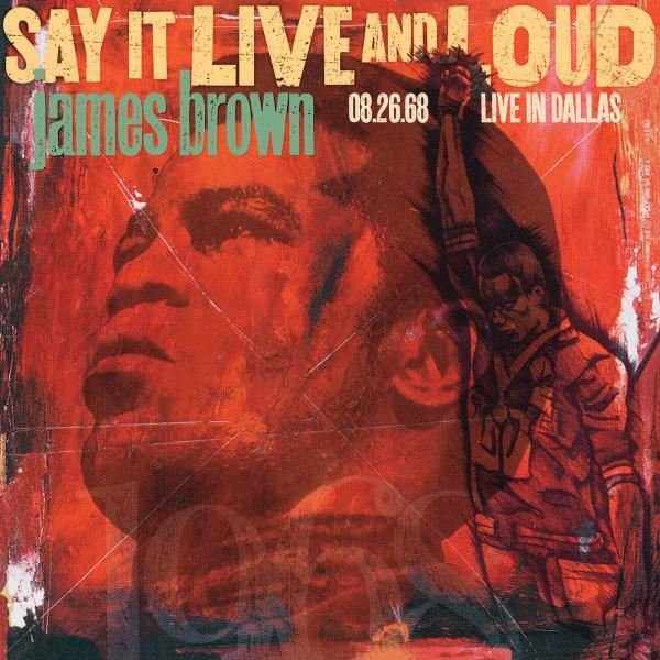 James Brown Say it Live And Loud: Live Plak