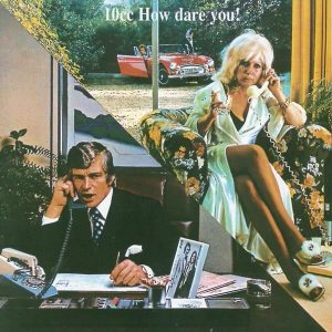 10CC How Dare You! (2016 Reissue) Plak