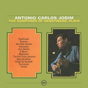Antonio Carlos Jobim The Composer Of Desafinado Plays Plak