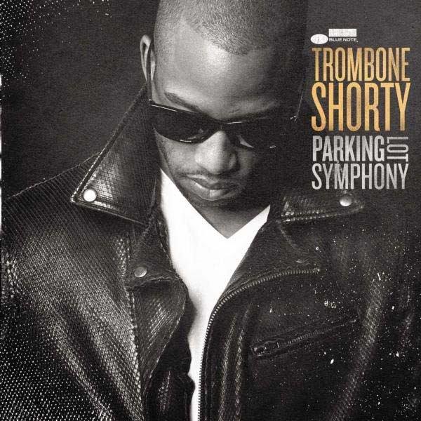 Trombone Shorty Parking Lot Symphony - Plak