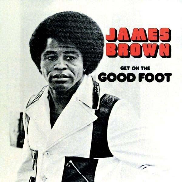 James Brown Get On The Good Foot Plak