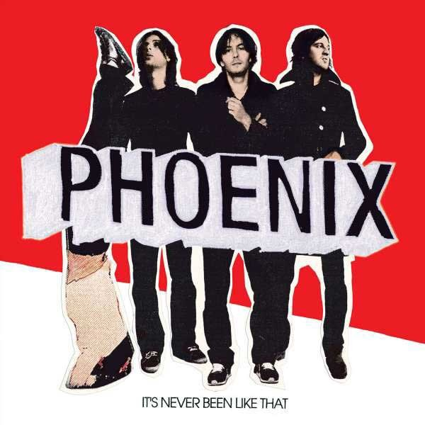 Phoenix It's Never Been Like That Plak
