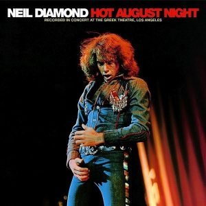 Neil Diamond Hot August Night Plak