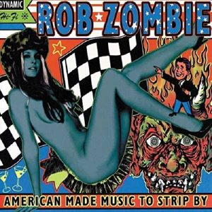 Rob Zombie American Made Music To Strip By Plak