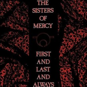 The Sisters Of Mercy First And Last And Always Plak