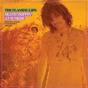 The Flaming Lips Death Trippin At Sunrise Rarities B-Sides Plak