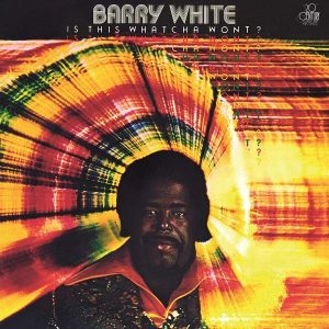 Barry White Is This Whatcha Wont? Plak