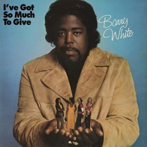 Barry White I've Got So Much To Give Plak