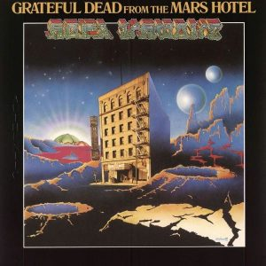 Grateful Dead From The Mars Hotel Plak